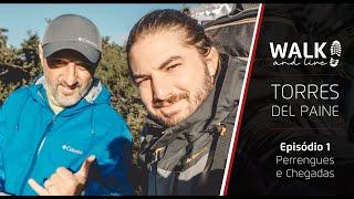 TORRES DEL PAINE - Episódio 01 - Web Série WALK AND LIVE - Temporada 1
