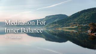 6 Min Audio Meditation - Guided Meditation For Inner Balance by Ojasvi Das