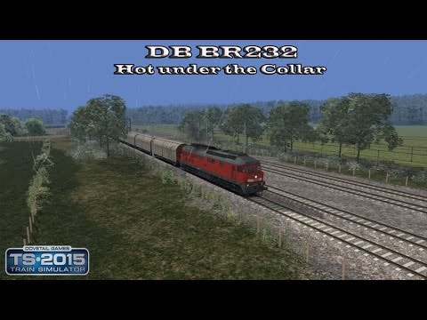 Train Simulator 2015 - Standard Scenario - DB BR232 - Hot under the Collar Part 3  