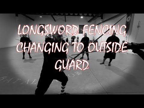 Fencing with Longsword - Changing to outside guard
