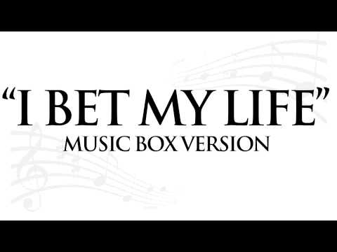 """""""I BET MY LIFE"""" BY IMAGINE DRAGONS - MUSIC BOX TRIBUTE"""
