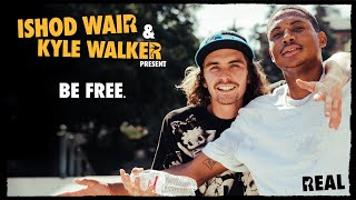 "Ishod Wair & Kyle Walker's ""BE FREE"" video"