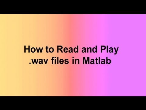 How to Read and Play  wav files in Matlab