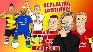 🔴THE C-FACTOR - REPLACING COUTINHO!🔴Mahrez? Aubameyang? Goretzka? Keita? Lemar? (Liverpool Parody)