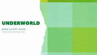 Underworld - Born Slippy (Nuxx) [Everything, Everything]