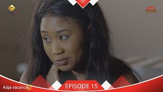 Série ADJA - Vacances - Episode 15