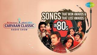 Carvaan Classic Radio Show   Songs That Won And Lost Awards In 80s   Hazaar Rahen   Om Shanti Om