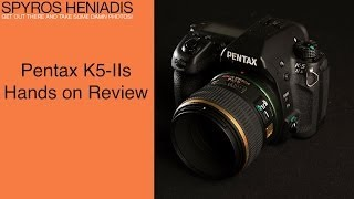 Pentax K5-IIs Hands on Review and Features Overview