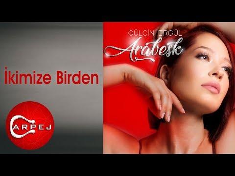 Gülçin Ergül - İkimize Birden (Official Audio)
