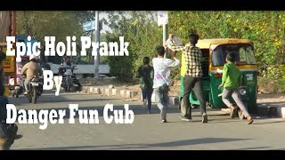 Epic Holi prank on Delhi Girls   Danger Fun Club   Pranks In India