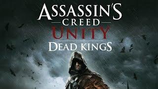 """Assassin's Creed: Unity"" Walkthrough (100% Synchronization), [DLC] Dead Kings (Sequence 13)"