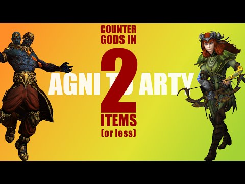 How to counter all gods in 2 items or less: A: Agni - Artemis (+Bonus: Bellona)