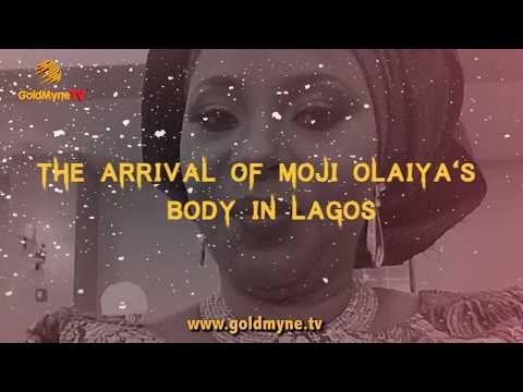 Video: Watch The Sad Moment Late Actress Moji Olaiya's Dead Body Arrived Lagos