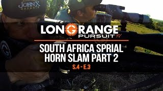 Long Range Pursuit | S4 E3 South Africa Spiral Horn Slam Pt2