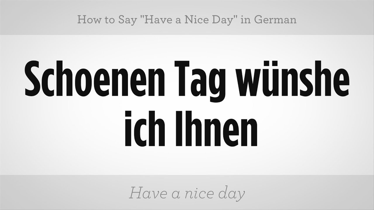 How To Say Have A Nice Day In German German Lessons Youtube