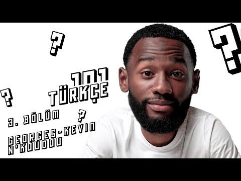 Türkçeye Giriş: 101   Georges-Kevin Nkoudou #3