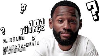 Türkçeye Giriş: 101 | Georges-Kevin Nkoudou #3