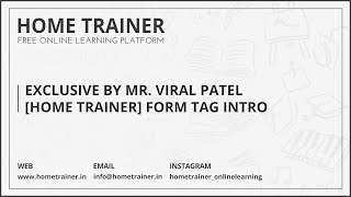 Exclusive by Mr. Viral Patel [Home Trainer] Form Tag Intro.