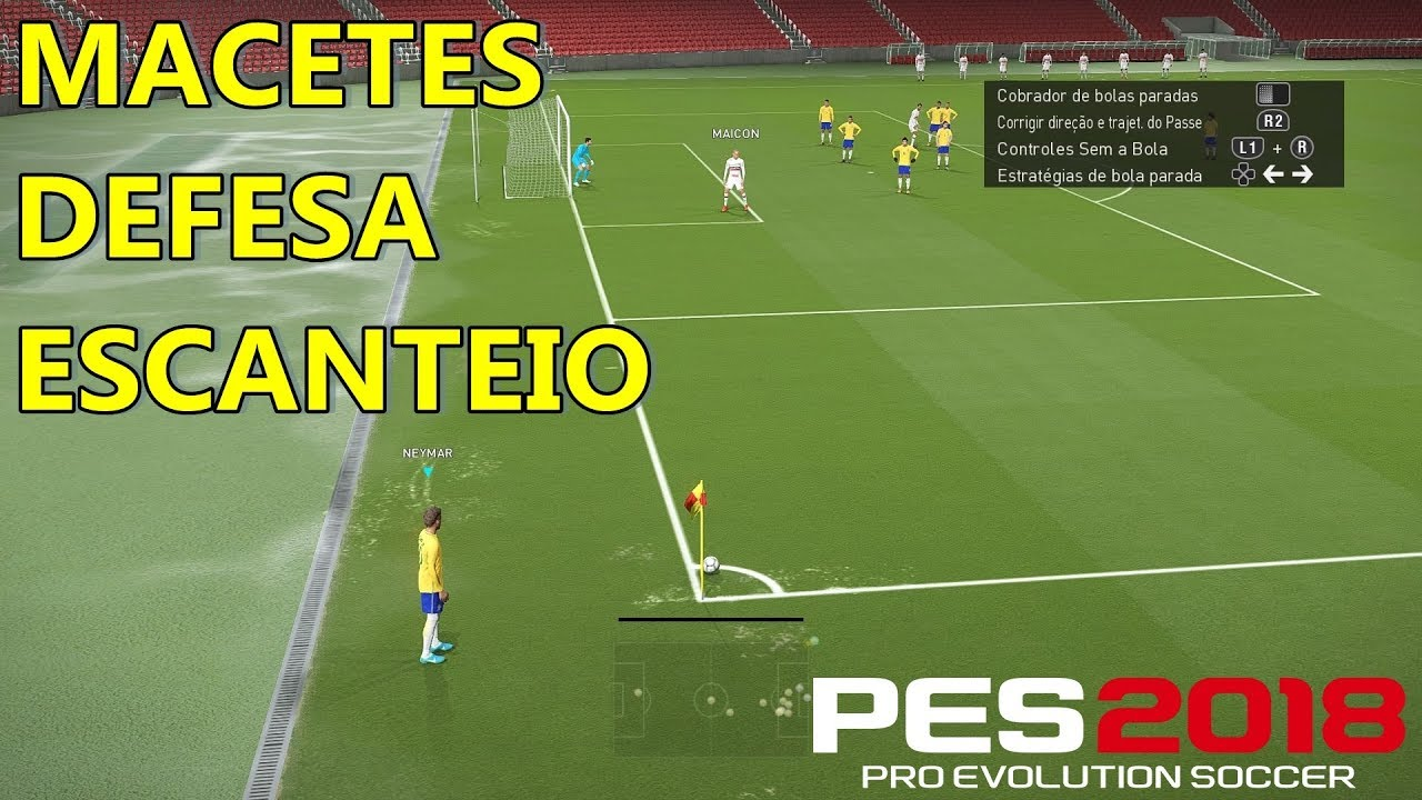 PES 2018 - MACETES ESCANTEIO - YouTube b1405fb598f15