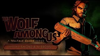 The Wolf Among Us - Full Episode 2: Smoke & Mirrors HD [No Commentary]