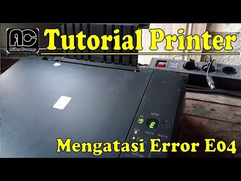 Download Cara Mengatasi Error E04 pada printer canon MP287