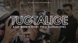 Asep Balon Feat. Fiksi Aunurofik - Tugtalige Prod by Wenda.
