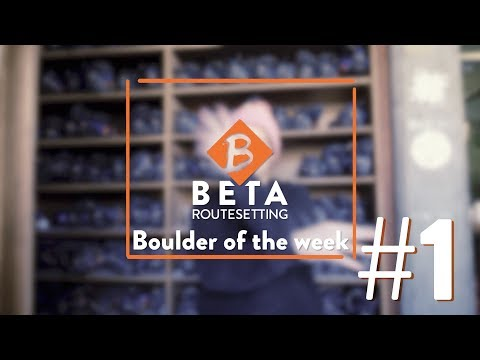 Boulder of the week #1 // Arch London 2017