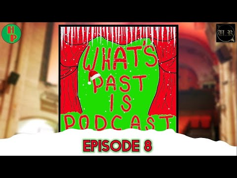 Download What's Past Is Podcast - Episode 8 - Tis The Season To Do Pantos!
