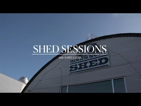 Shed Sessions: Albee Layer
