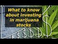 What to know about investing in marijuana stocks!?