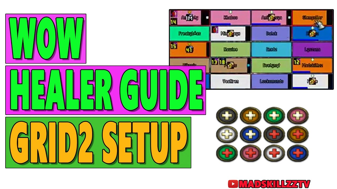 WoW HEALER GUIDE: Grid2 Setup