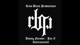 Repeat youtube video Jay-Z - Young Forever Instrumental - Prod. by Revo