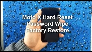 Moto X: HARD RESET PASSWORD REMOVAL FACTORY RESTORE [How to]