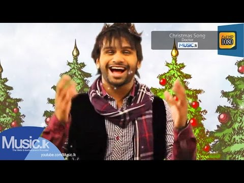Christmas Song -Doctor (Official Full HD Video) From www.Music.lk