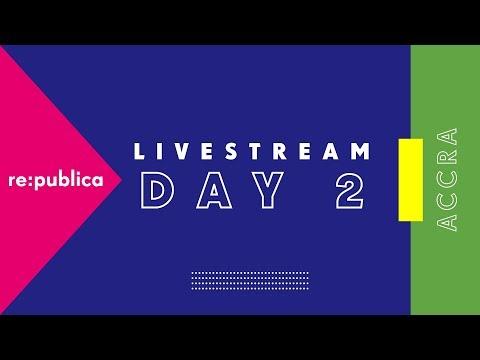 re:publica Accra 2018 | Livestream Day 2