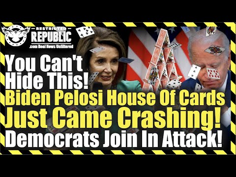 You Can't Hide This! Biden Pelosi House Of Cards Just Came Crashing! Democrats Join In Attack!