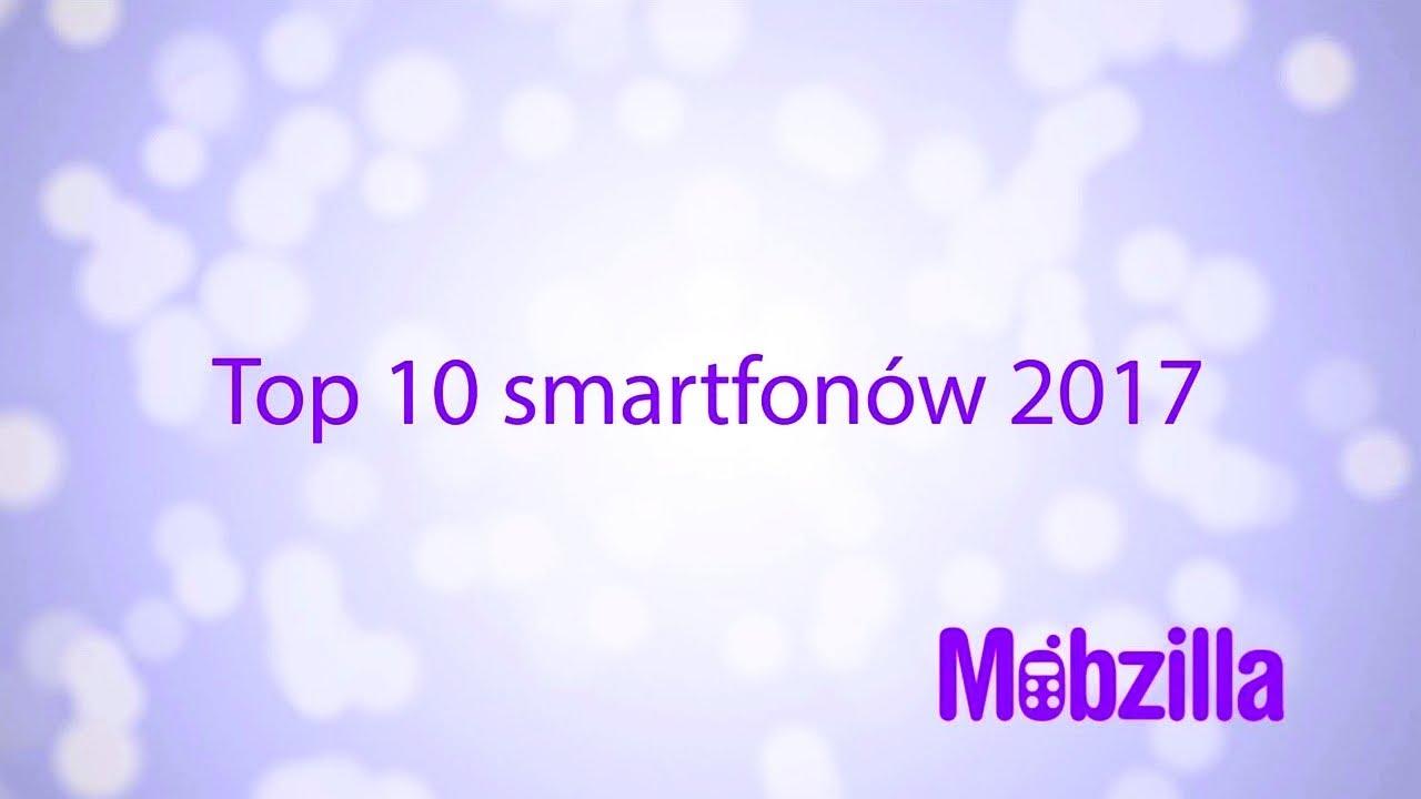 Top 10 smartfonów 2017 – recenzja, Mobzilla odc. 409