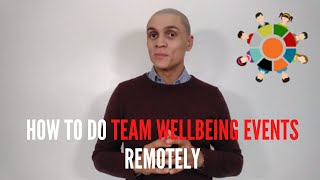 How to do team wellbeing events remotely