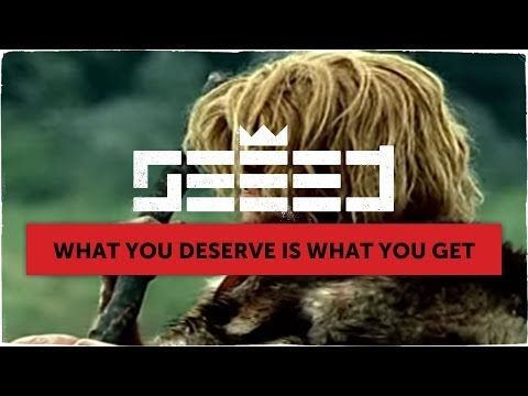 preview Seeed - What You Deserve Is What You Get from youtube