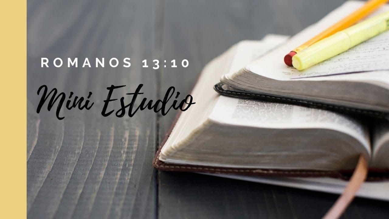 Romanos 13:10 Mini Estudio