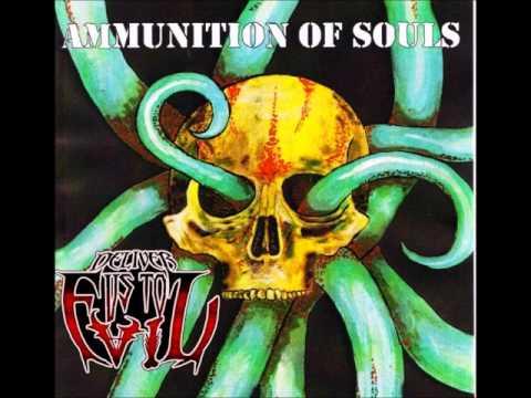 Deliver us to Evil - Ammunition of Souls