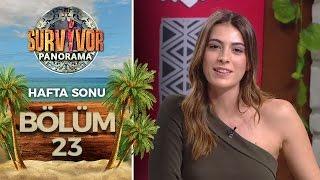 Survivor Panorama Hafta Sonu | 23.Bölüm