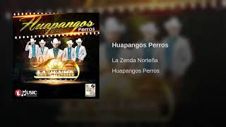 La Zenda Nortena -  Huapangos Perros