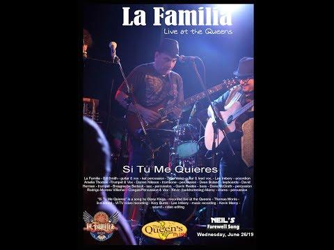 Si Tu Me Quieres - La Familia Live at the Queens