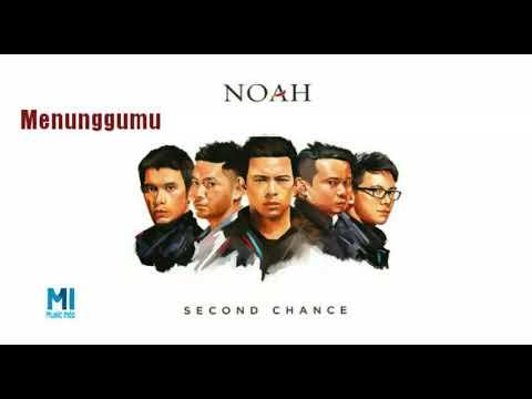 NOAH - Menunggumu (New Version Second Chance)