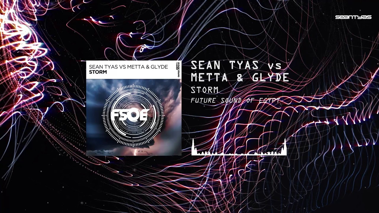 Sean Tyas vs. Metta & Glyde - Storm (Extended Mix)