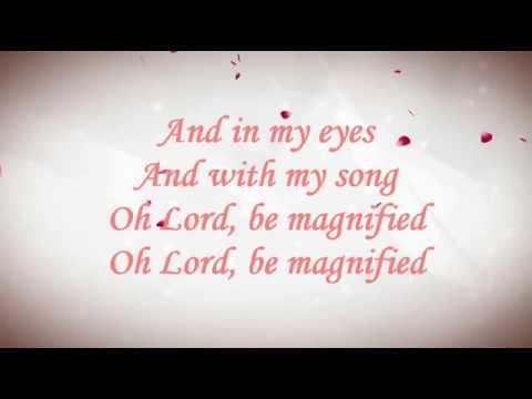 Be Magnified Worship Lyrics Video
