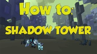 How to Get to/How to do Shadow Tower 2017 TROVE