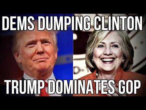 DEMS DUMPING CLINTON AS TRUMP DOMINATES GOP