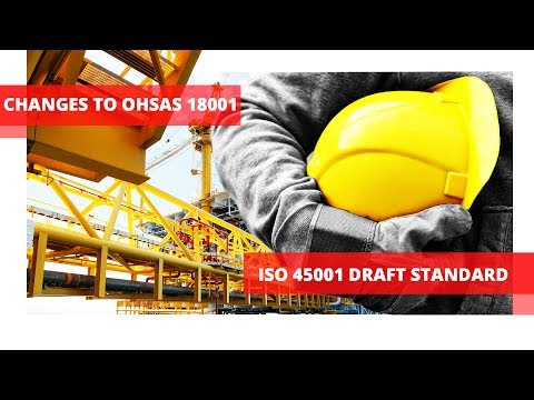Changes to OHSAS 18001 + ISO 45001 the NEW Health and Safety Standard video